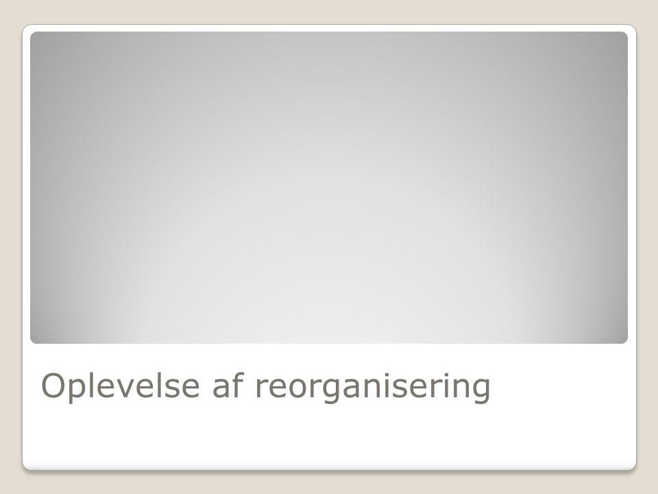 Oplevelse af reorganisering