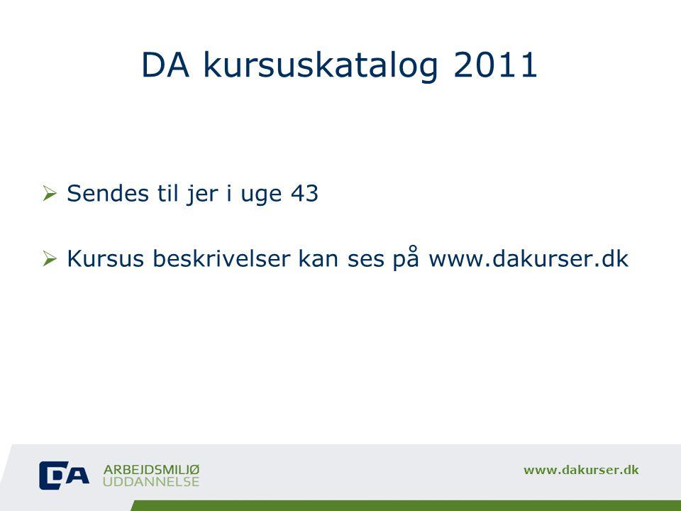 DA kursuskatalog 2011 Sendes til jer i uge 43