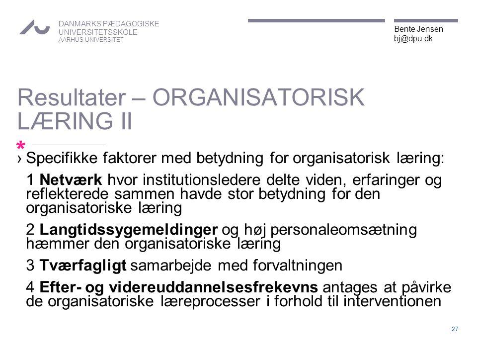 Resultater – ORGANISATORISK LÆRING II