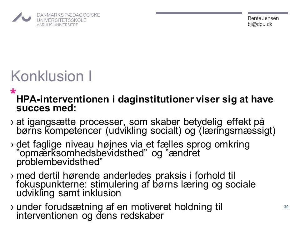Konklusion I HPA-interventionen i daginstitutioner viser sig at have succes med: