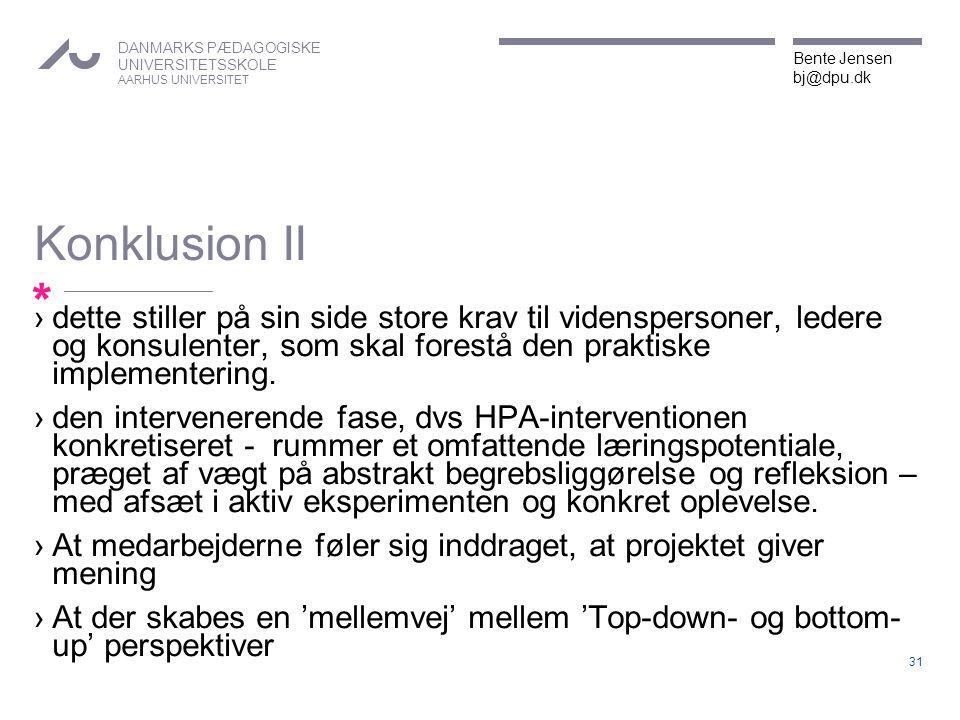 Konklusion II dette stiller på sin side store krav til videnspersoner, ledere og konsulenter, som skal forestå den praktiske implementering.