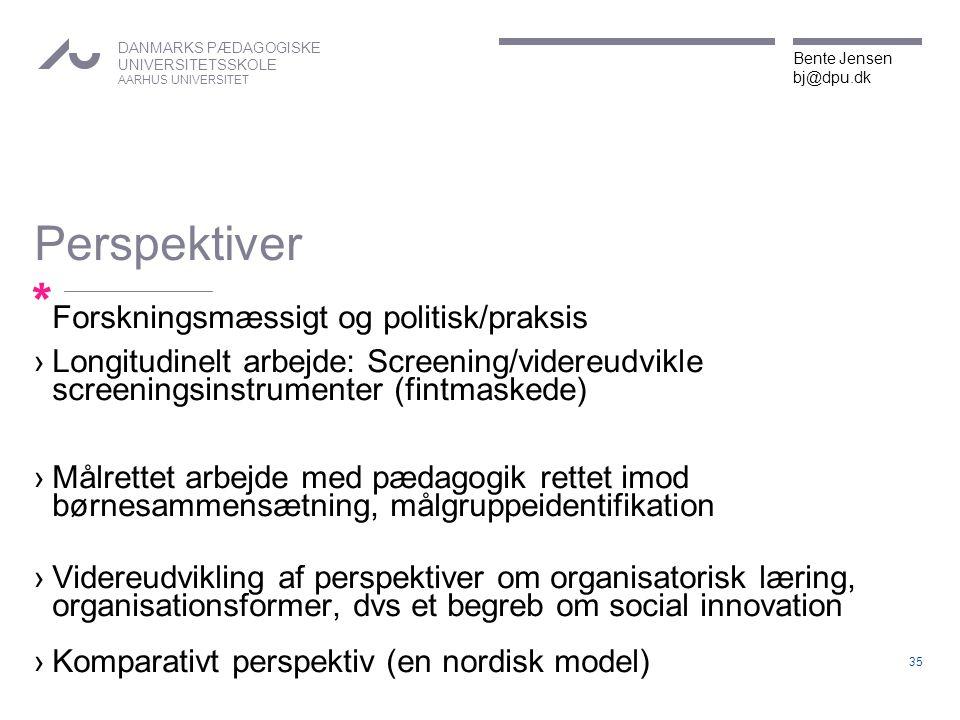 Perspektiver Forskningsmæssigt og politisk/praksis