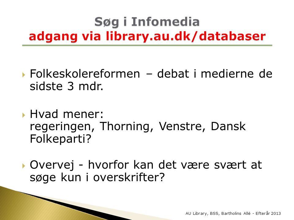 Søg i Infomedia adgang via library.au.dk/databaser