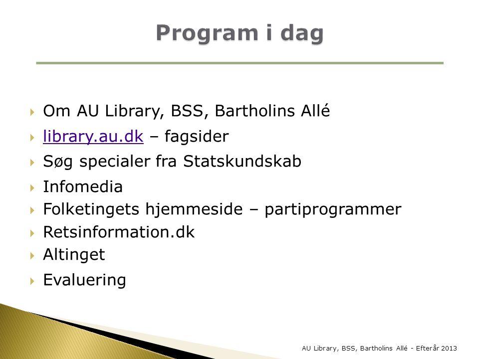 Program i dag Om AU Library, BSS, Bartholins Allé