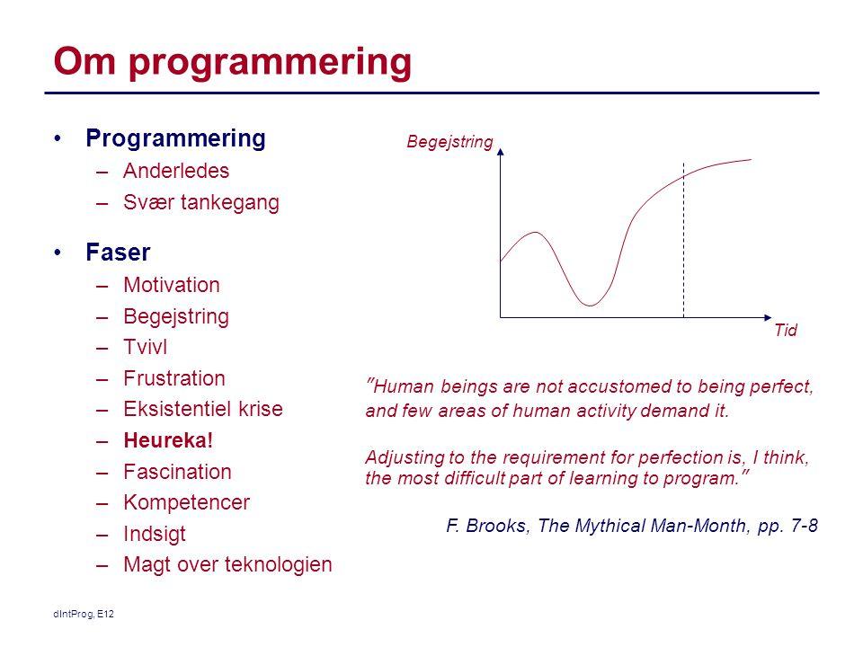 Om programmering Programmering Faser Anderledes Svær tankegang