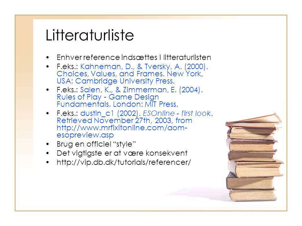 Litteraturliste Enhver reference indsættes i litteraturlisten