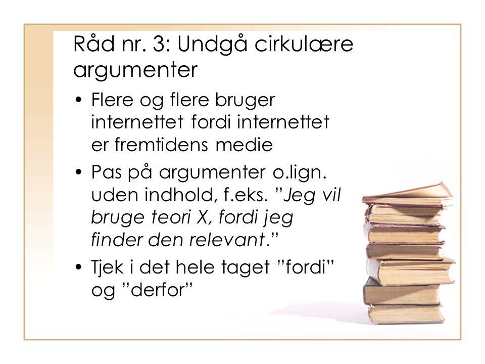 Råd nr. 3: Undgå cirkulære argumenter