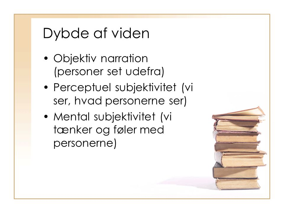 Dybde af viden Objektiv narration (personer set udefra)
