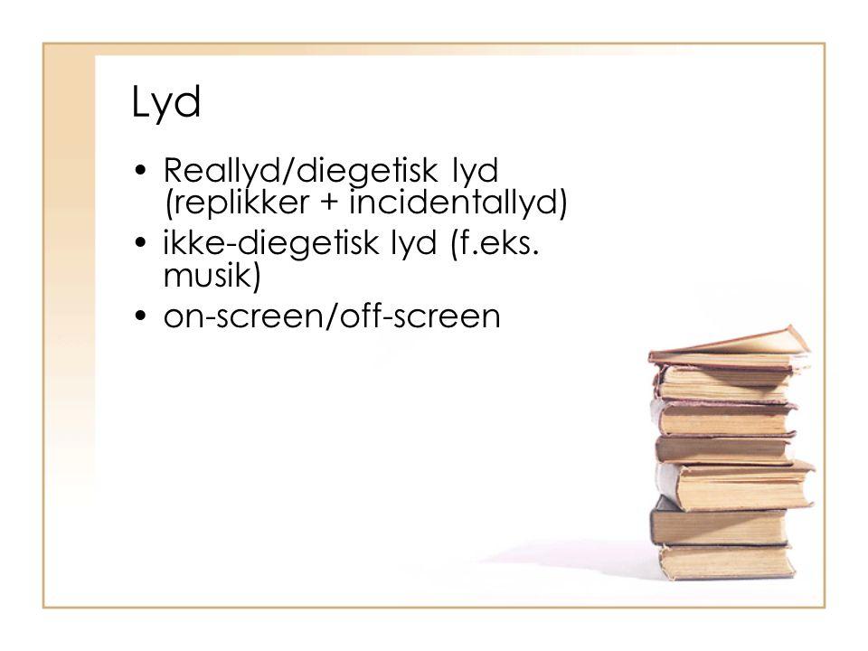 Lyd Reallyd/diegetisk lyd (replikker + incidentallyd)