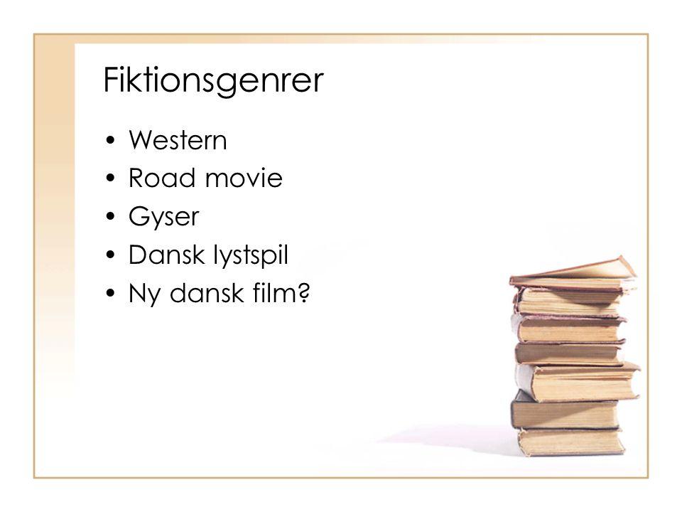 Fiktionsgenrer Western Road movie Gyser Dansk lystspil Ny dansk film