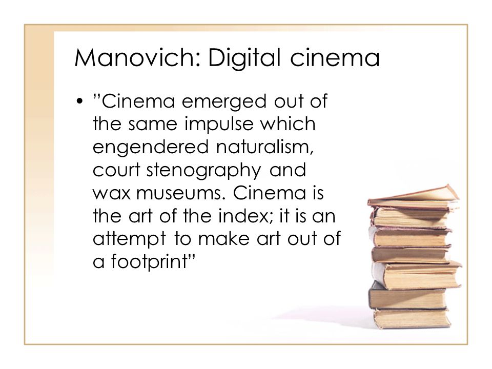 Manovich: Digital cinema