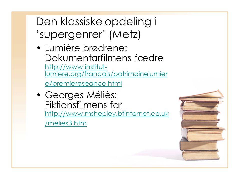 Den klassiske opdeling i 'supergenrer' (Metz)
