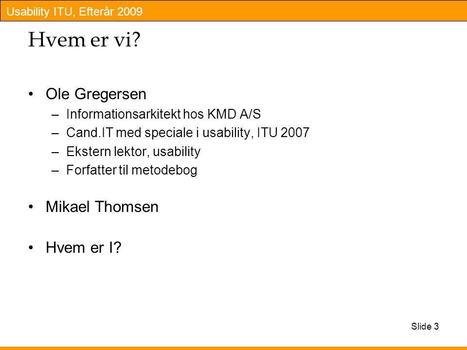 Hvem er vi Ole Gregersen Mikael Thomsen Hvem er I