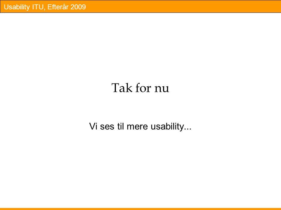 Vi ses til mere usability...