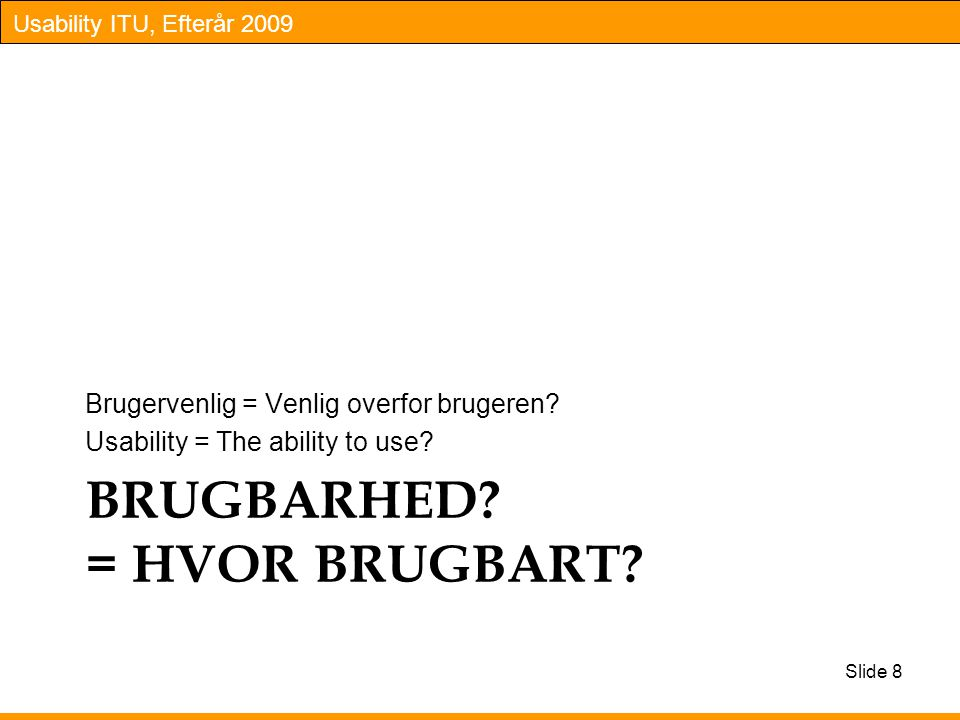 BRUGBARHED = HVOR BRUGBART