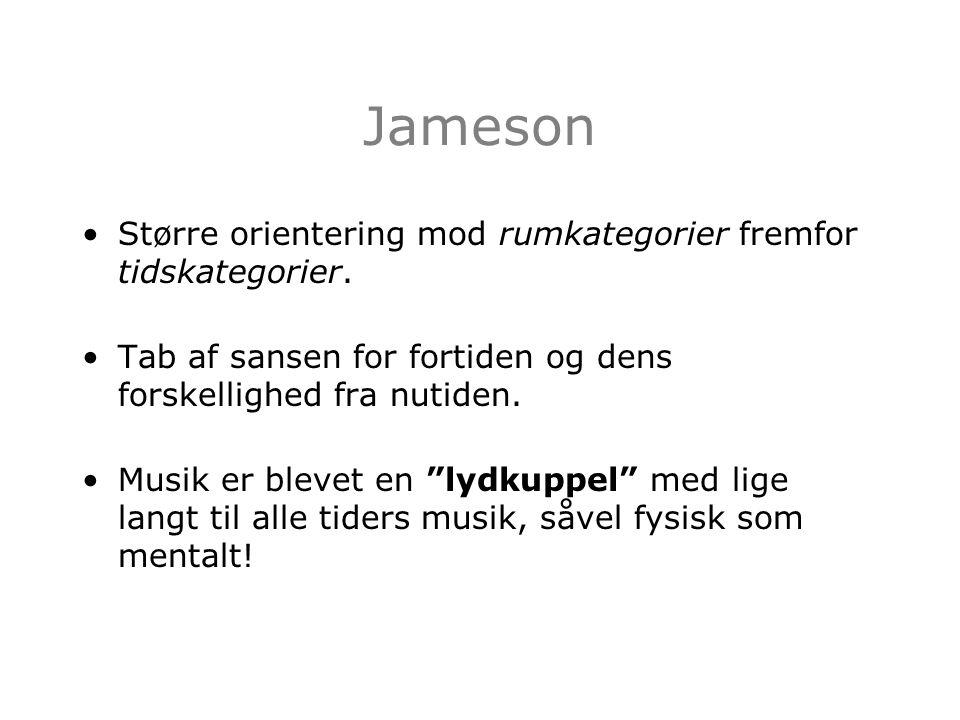Jameson Større orientering mod rumkategorier fremfor tidskategorier.