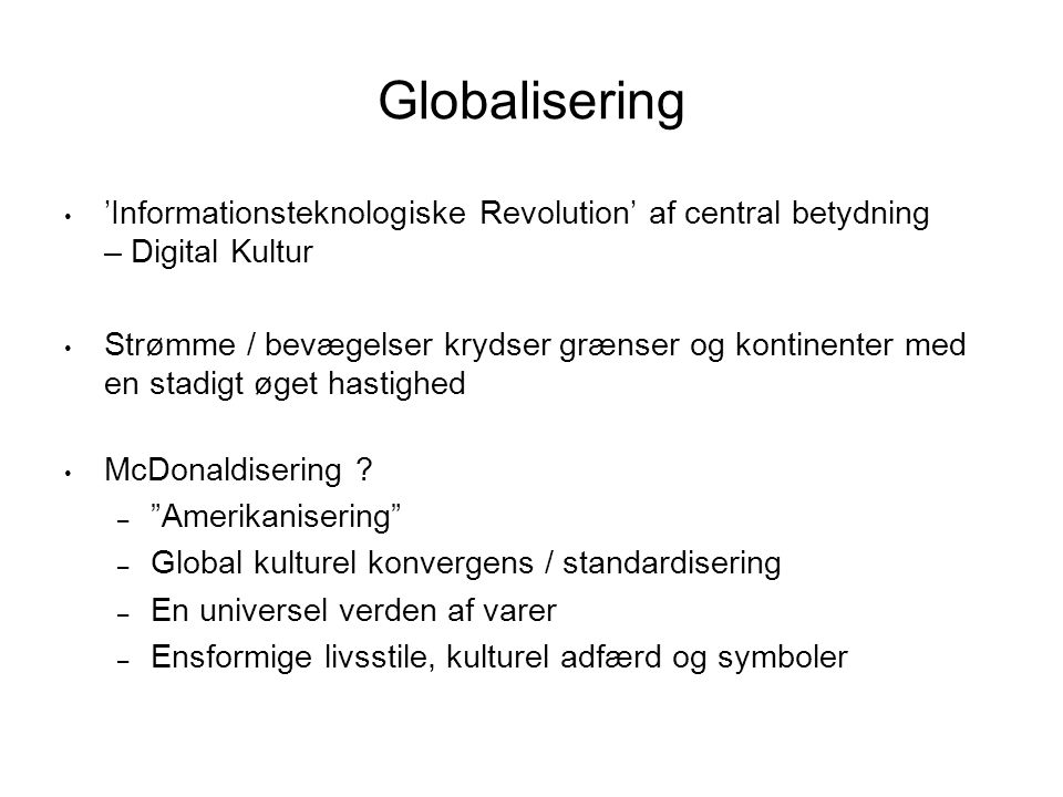 Globalisering 'Informationsteknologiske Revolution' af central betydning – Digital Kultur.