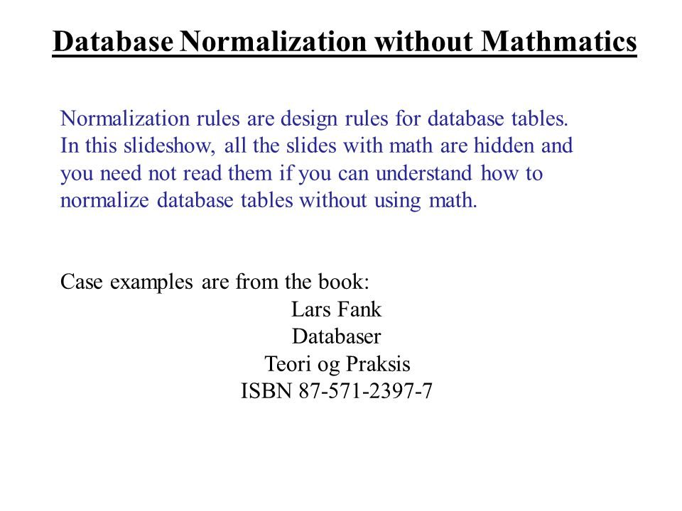 database normalization Data normalization next class: read murach chapters 1-3 exercises due after  class make sure you've downloaded and run the sql file to create the database.