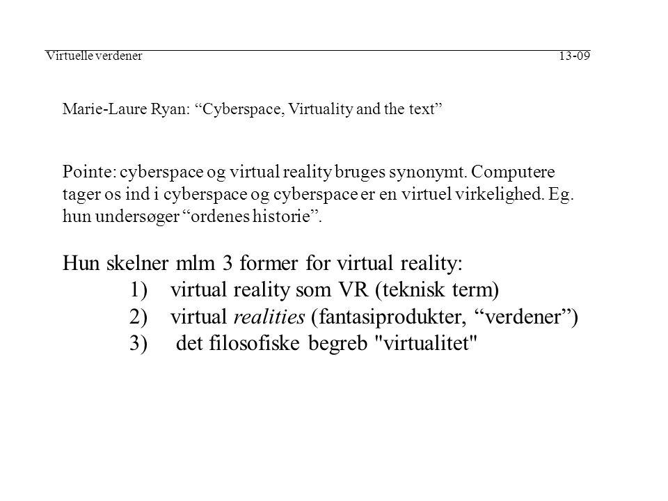 Hun skelner mlm 3 former for virtual reality: