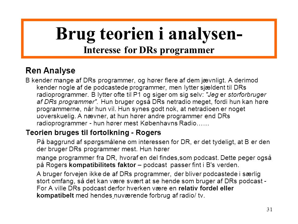 Brug teorien i analysen- Interesse for DRs programmer