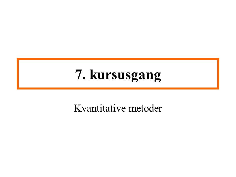 7. kursusgang Kvantitative metoder