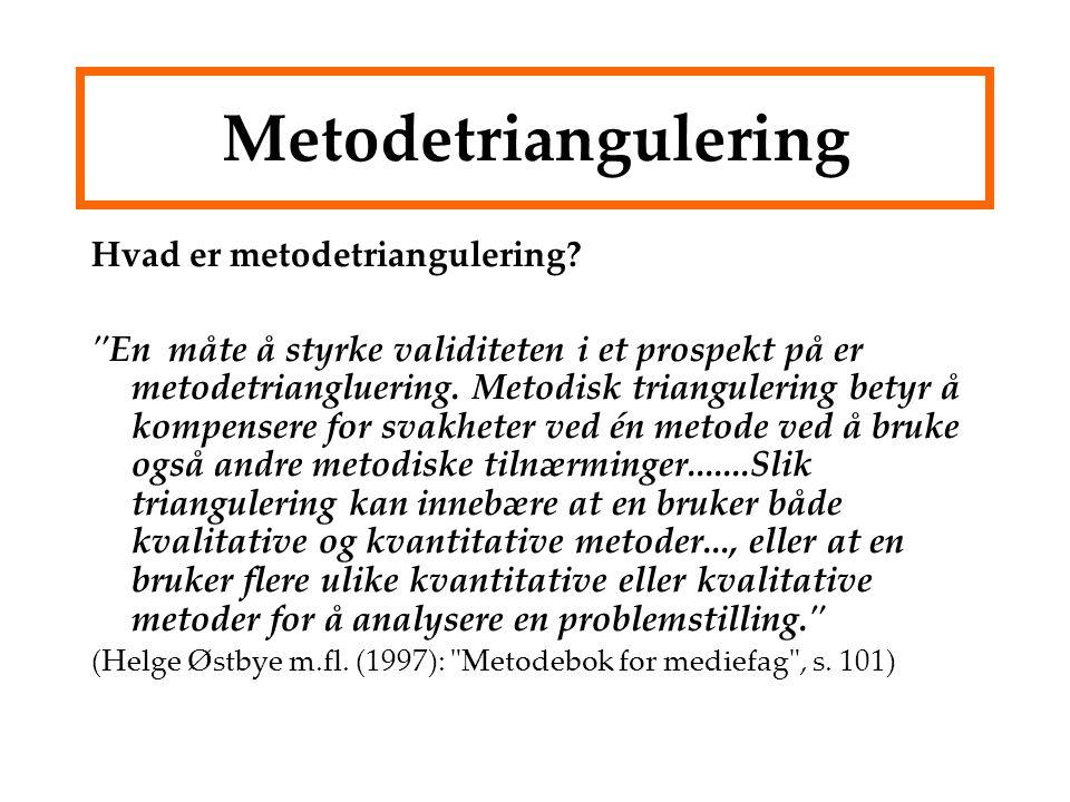 Metodetriangulering Hvad er metodetriangulering