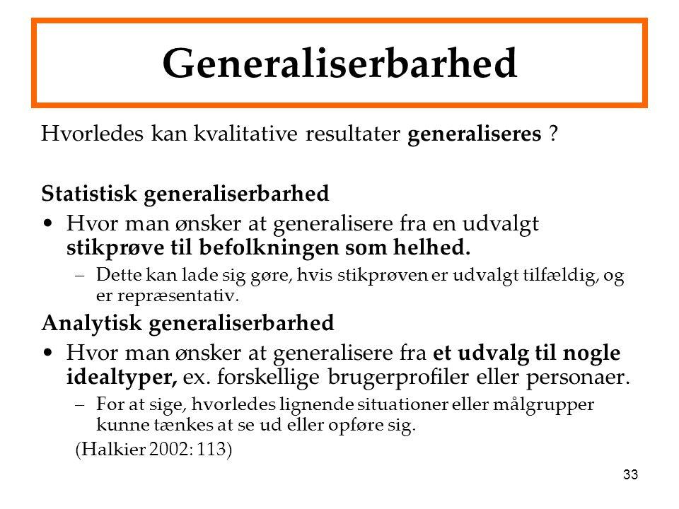 Generaliserbarhed Hvorledes kan kvalitative resultater generaliseres