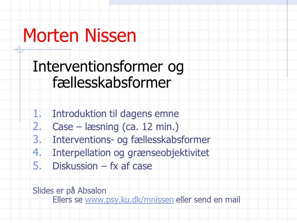 Morten Nissen Interventionsformer og fællesskabsformer