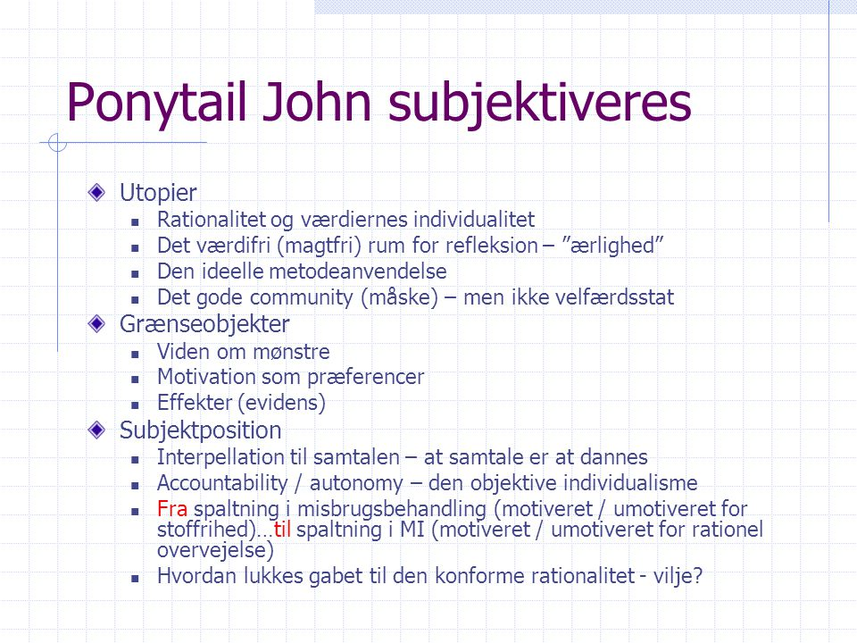 Ponytail John subjektiveres
