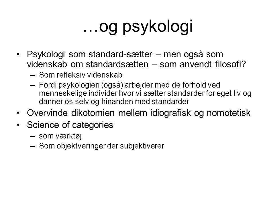 …og psykologi Psykologi som standard-sætter – men også som videnskab om standardsætten – som anvendt filosofi