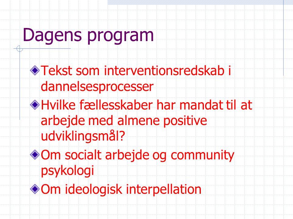 Dagens program Tekst som interventionsredskab i dannelsesprocesser
