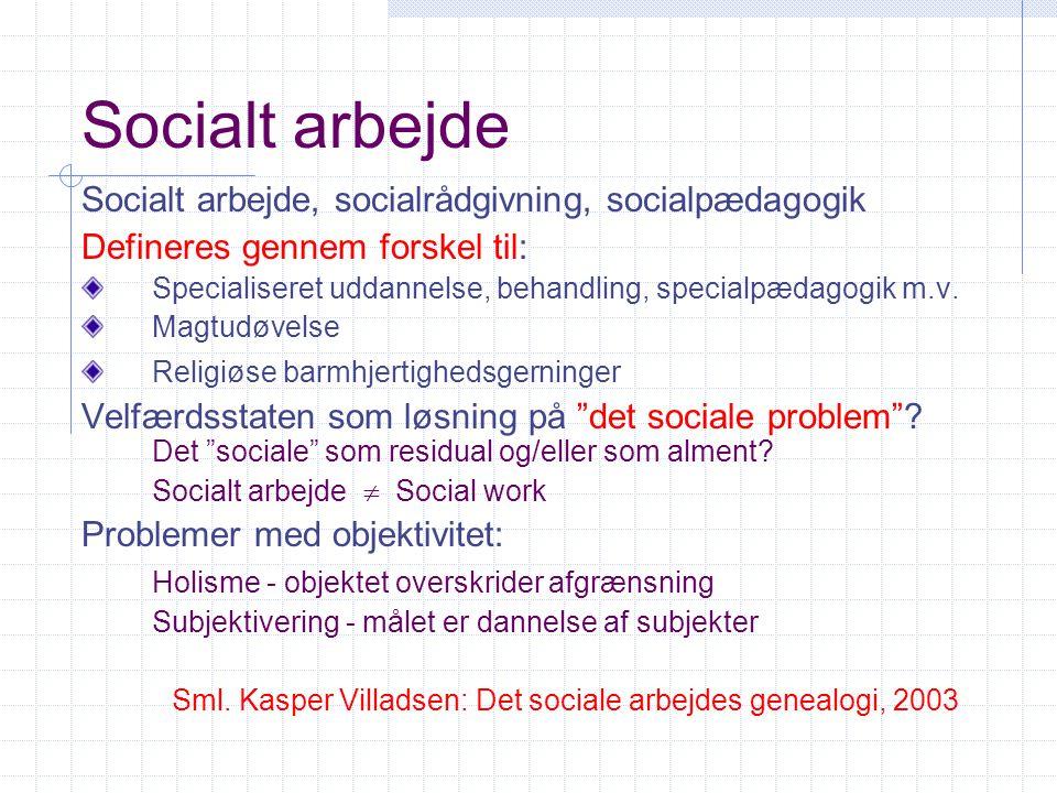 Socialt arbejde Socialt arbejde, socialrådgivning, socialpædagogik