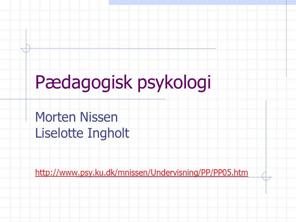 Pædagogisk psykologi Morten Nissen Liselotte Ingholt