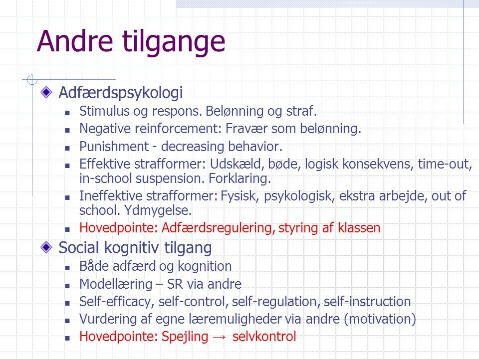 Andre tilgange Adfærdspsykologi Social kognitiv tilgang