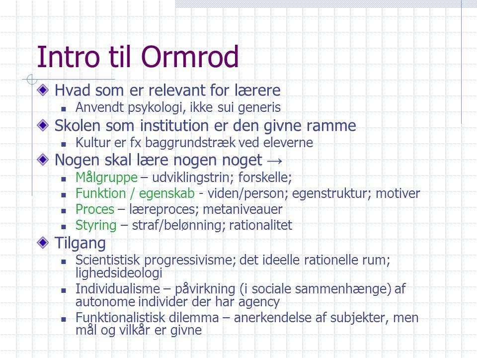 Intro til Ormrod Hvad som er relevant for lærere
