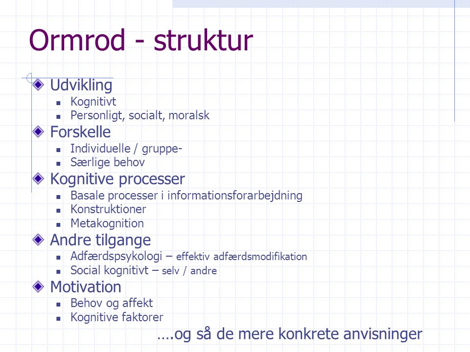 Ormrod - struktur Udvikling Forskelle Kognitive processer