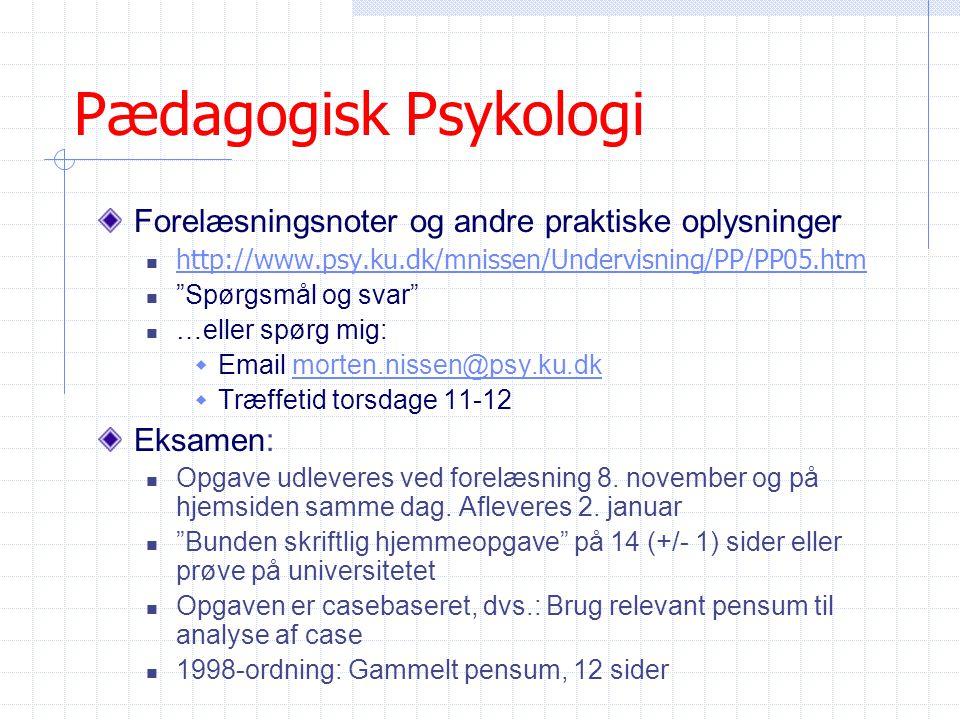 Pædagogisk Psykologi Forelæsningsnoter og andre praktiske oplysninger