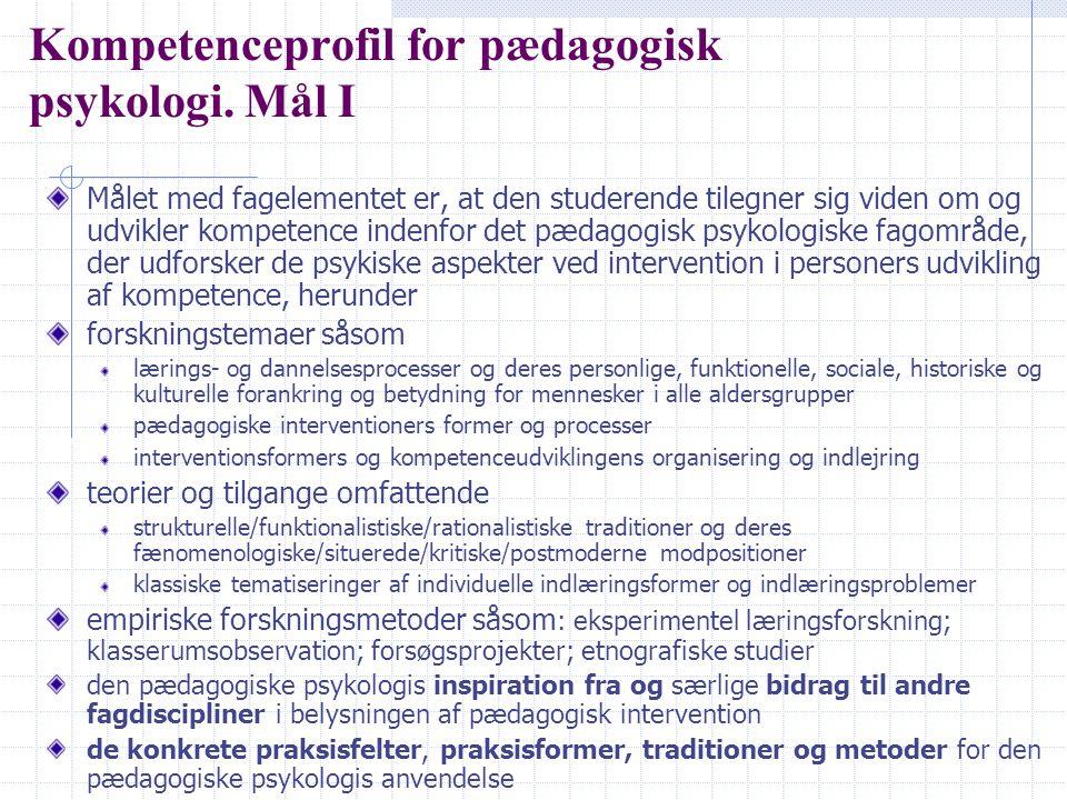 Kompetenceprofil for pædagogisk psykologi. Mål I
