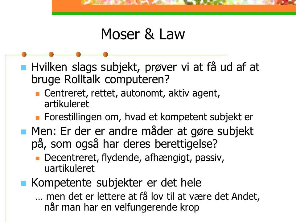 Moser & Law Hvilken slags subjekt, prøver vi at få ud af at bruge Rolltalk computeren Centreret, rettet, autonomt, aktiv agent, artikuleret.