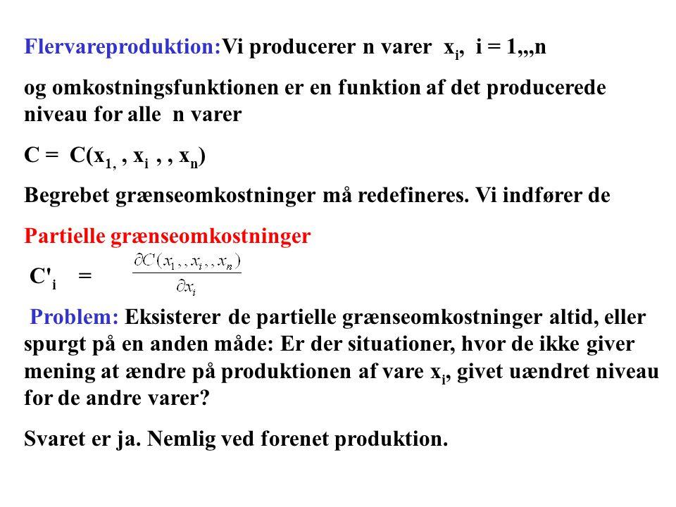 Flervareproduktion:Vi producerer n varer xi, i = 1,,,n