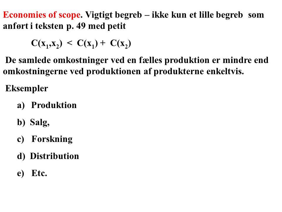 Economies of scope. Vigtigt begreb – ikke kun et lille begreb som anført i teksten p. 49 med petit