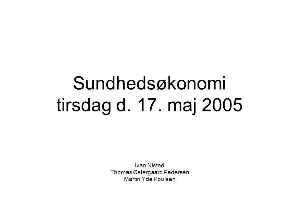 Sundhedsøkonomi tirsdag d. 17. maj 2005