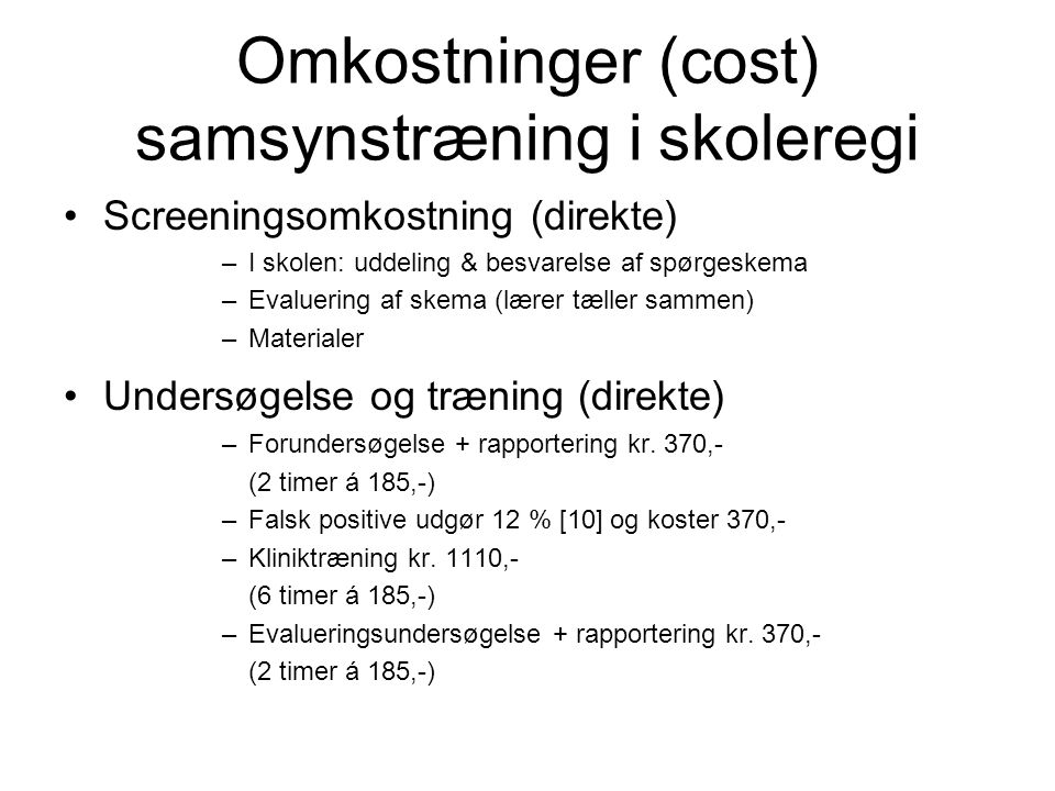 Omkostninger (cost) samsynstræning i skoleregi