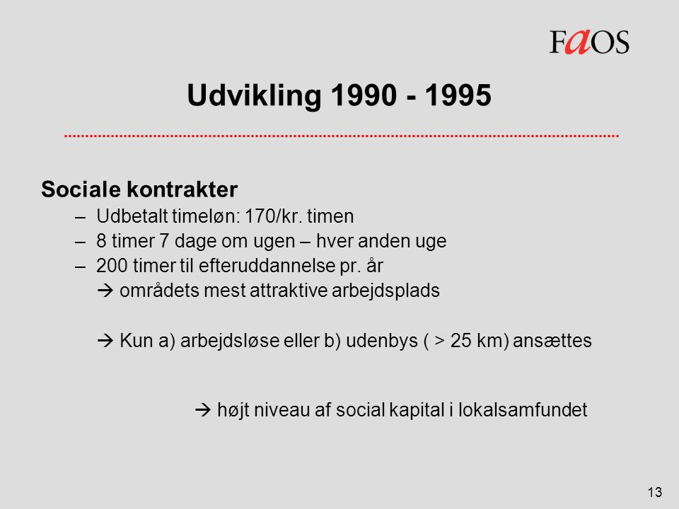 Udvikling 1990 - 1995 Sociale kontrakter