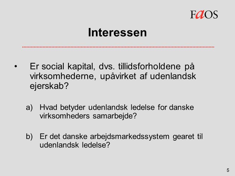 Interessen Er social kapital, dvs. tillidsforholdene på virksomhederne, upåvirket af udenlandsk ejerskab