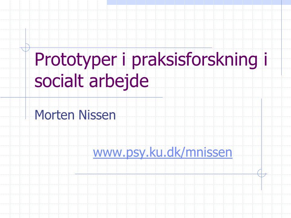 Prototyper i praksisforskning i socialt arbejde