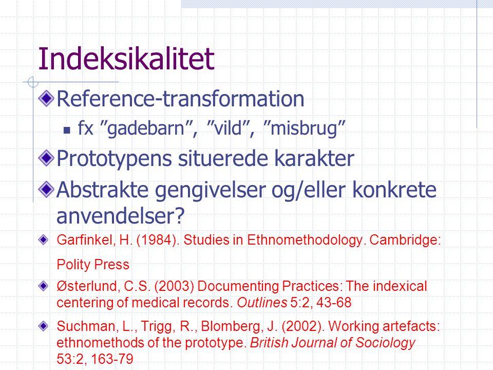 Indeksikalitet Reference-transformation Prototypens situerede karakter