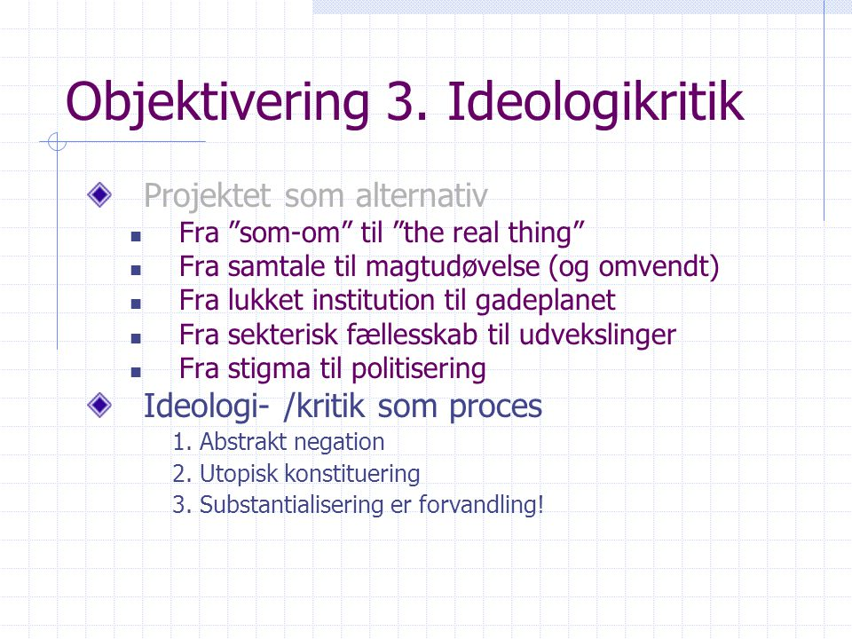 Objektivering 3. Ideologikritik