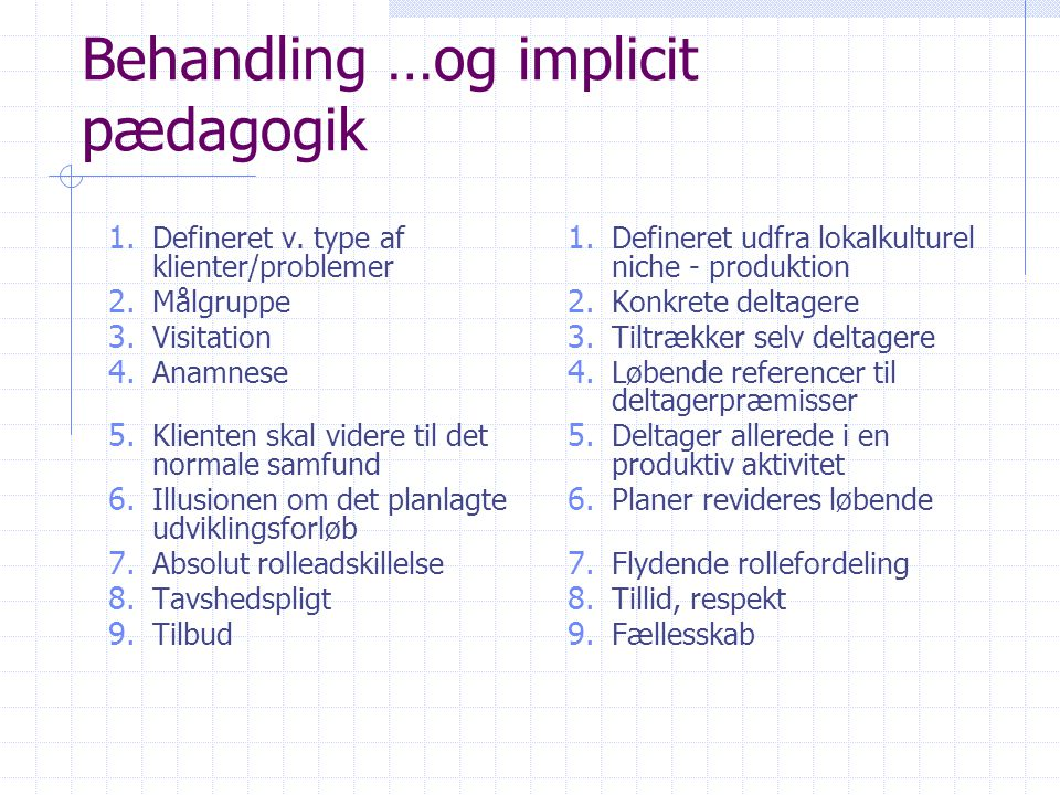 Behandling …og implicit pædagogik