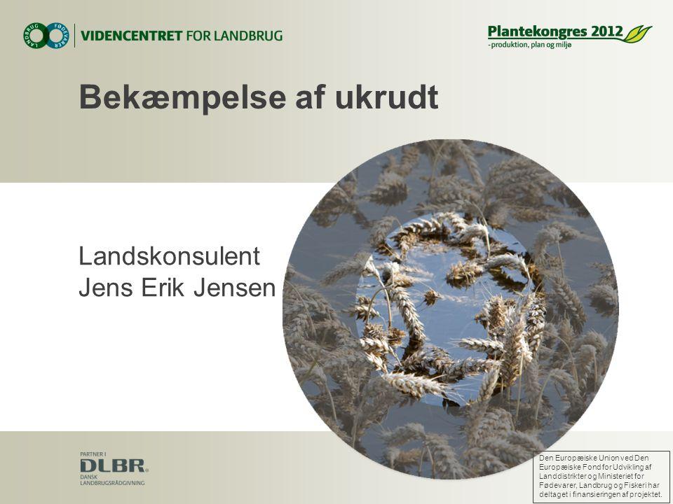 Bekæmpelse af ukrudt Landskonsulent Jens Erik Jensen 6. april 2017
